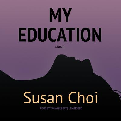 My Education by Susan Choi audiobook
