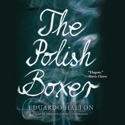 The Polish Boxer by Eduardo Halfon audiobook