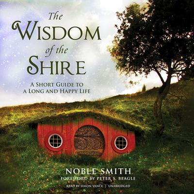 The Wisdom of the Shire by Noble Smith audiobook