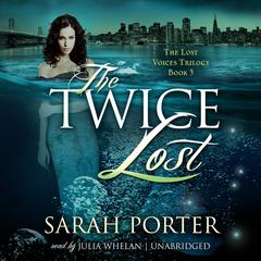 The Twice Lost by Sarah Porter audiobook