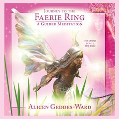 Journey to the Faerie Ring by Alicen Geddes-Ward audiobook