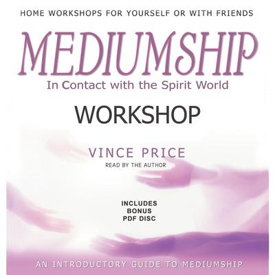 Mediumship Workshop by Vince Price audiobook