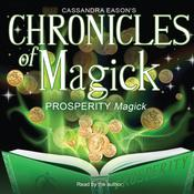 Chronicles of Magick: Prosperity Magick by  Cassandra Eason audiobook