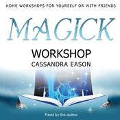 Magick Workshop by  Cassandra Eason audiobook