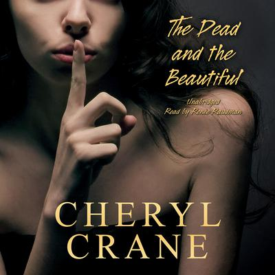 The Dead and the Beautiful by Cheryl Crane audiobook