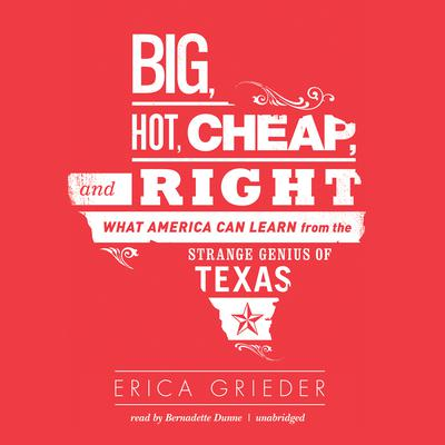 Big, Hot, Cheap, and Right by Erica Grieder audiobook