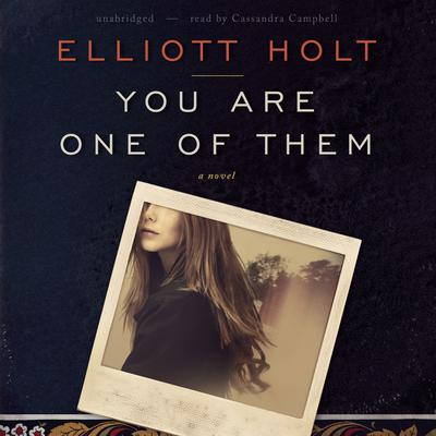 You Are One of Them by Elliott Holt audiobook