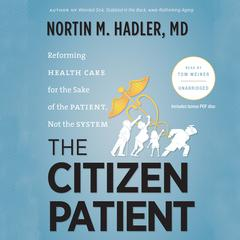 The Citizen Patient by Nortin M. Hadler audiobook