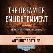 The Dream of Enlightenment by  Anthony Gottlieb audiobook