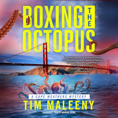 Boxing the Octopus by Tim Maleeny audiobook