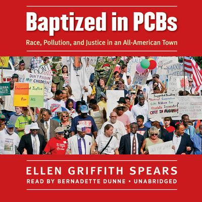 Baptized in PCBs by Ellen Griffith Spears audiobook