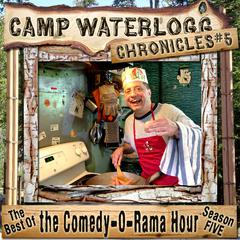 The Camp Waterlogg Chronicles 5 by Joe Bevilacqua audiobook