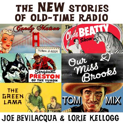 The New Stories of Old-Time Radio by Joe Bevilacqua audiobook