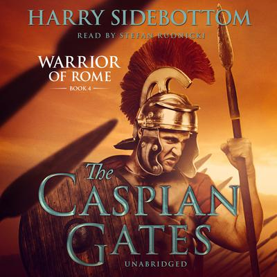 The Caspian Gates by Harry Sidebottom audiobook