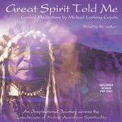 Great Spirit Told Me by  Michael Looking Coyote audiobook