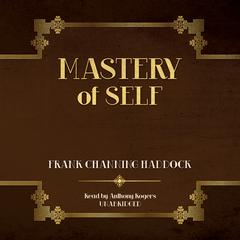 Mastery of Self by Frank Channing Haddock audiobook