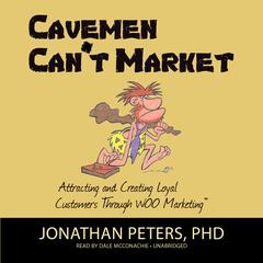 Cavemen Can't Market by Jonathan Peters audiobook