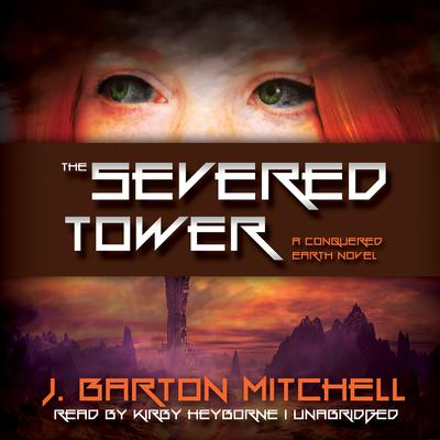 The Severed Tower by J. Barton Mitchell audiobook