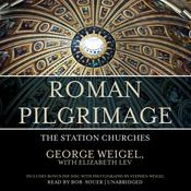 Roman Pilgrimage by  George Weigel audiobook