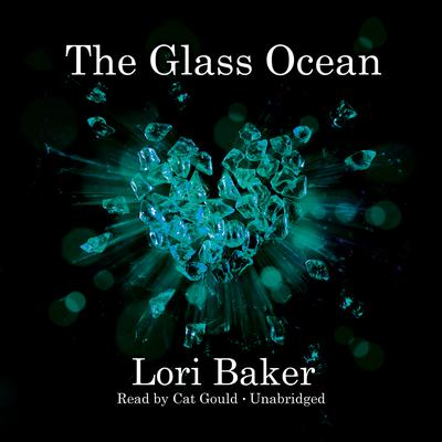 The Glass Ocean by Lori Baker audiobook