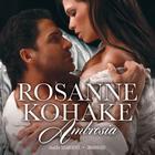 Ambrosia by Rosanne Kohake
