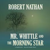 Mr. Whittle and the Morning Star by  Robert Nathan audiobook