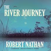 The River Journey by  Robert Nathan audiobook