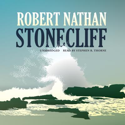 Stonecliff by Robert Nathan audiobook
