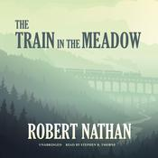 The Train in the Meadow by  Robert Nathan audiobook