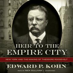 Heir to the Empire City by Edward P. Kohn audiobook