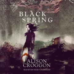 Black Spring by Alison Croggon audiobook
