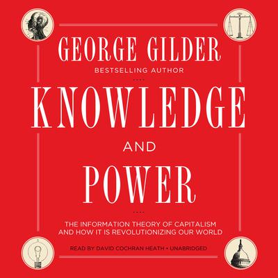 Knowledge and Power by George Gilder audiobook