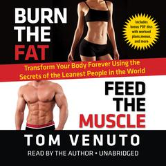 Burn the Fat, Feed the Muscle by Tom Venuto audiobook