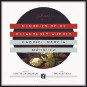 Memories of My Melancholy Whores by  Gabriel García Márquez audiobook