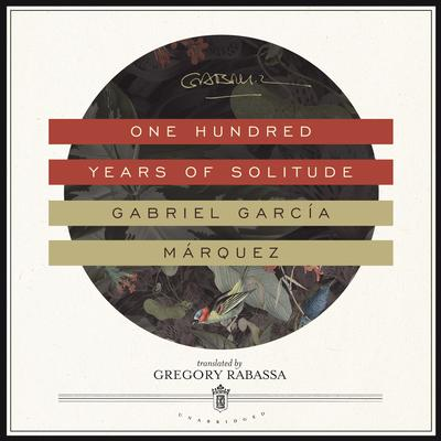 One Hundred Years of Solitude by Gabriel García Márquez audiobook