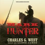 Mark of the Hunter by  Charles G. West audiobook