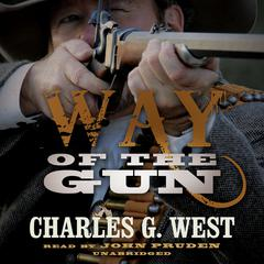 Way of the Gun by Charles G. West audiobook