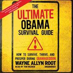 The Ultimate Obama Survival Guide by Wayne Allyn Root audiobook
