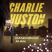 A Dangerous Man by  Charlie Huston audiobook