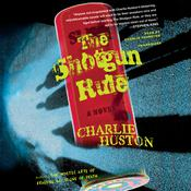The Shotgun Rule by  Charlie Huston audiobook