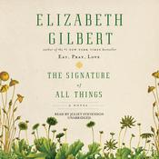 The Signature of All Things by  Elizabeth Gilbert audiobook