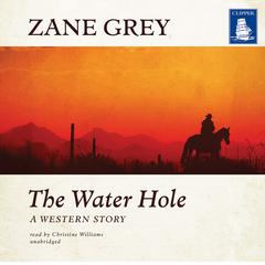 The Water Hole by Zane Grey audiobook