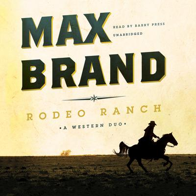 Rodeo Ranch by Max Brand audiobook