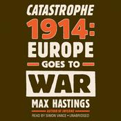 Catastrophe 1914 by  Sir Max Hastings audiobook