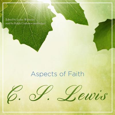 Aspects of Faith by C. S. Lewis audiobook