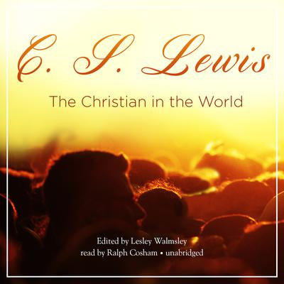 The Christian in the World by C. S. Lewis audiobook