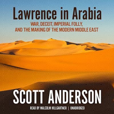Lawrence in Arabia by Scott Anderson audiobook