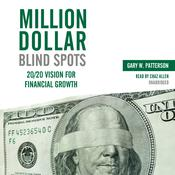 Million-Dollar Blind Spots by  Gary W. Patterson CPA, MBA audiobook