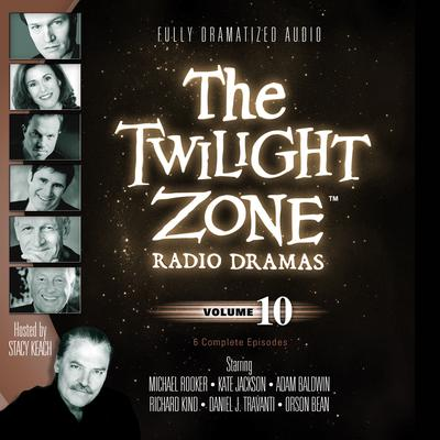The Twilight Zone Radio Dramas, Vol. 10 by various authors audiobook