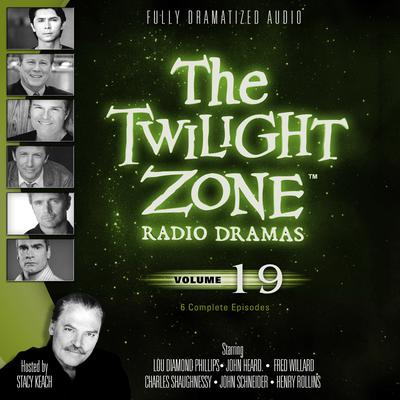 The Twilight Zone Radio Dramas, Vol. 19 by various authors audiobook
